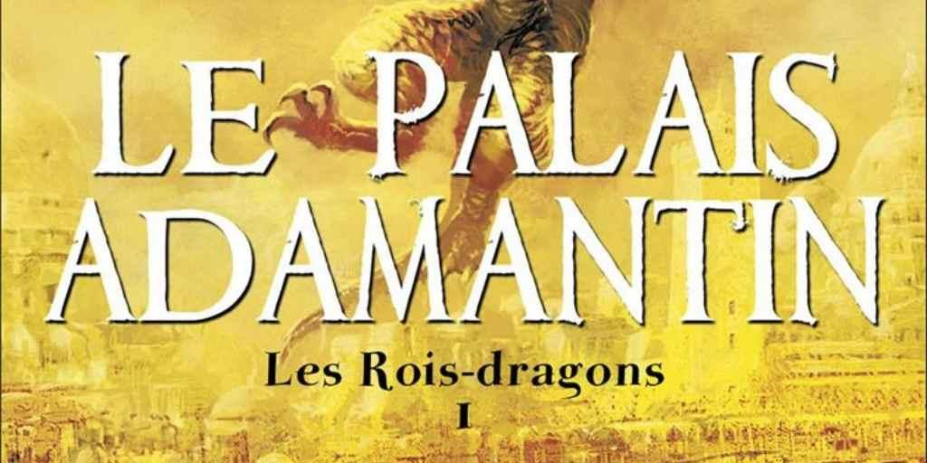 Rois-Dragons (Les), tome 1 : Le Palais Adamantin – Stephen Deas