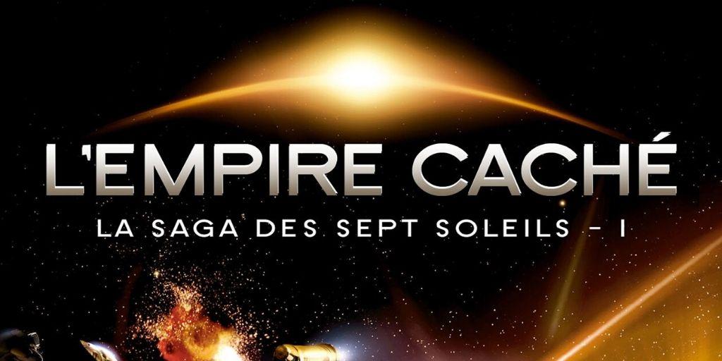 Saga des Sept Soleils (La), tome 1 : L'Empire Caché – Kevin J. Anderson