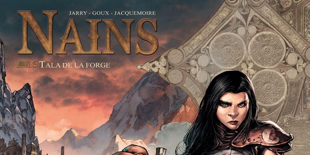Nains, tome 16 : Tala de la Forge – Nicolas Jarry et Pierre-Denis Goux