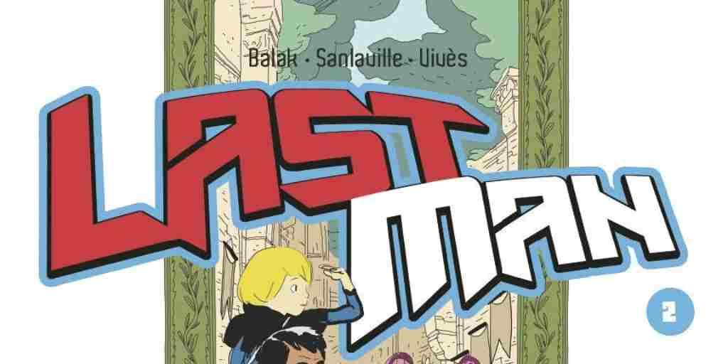 Lastman, tome 02 – Balak, Michaël Sanlaville et Bastien Vivès