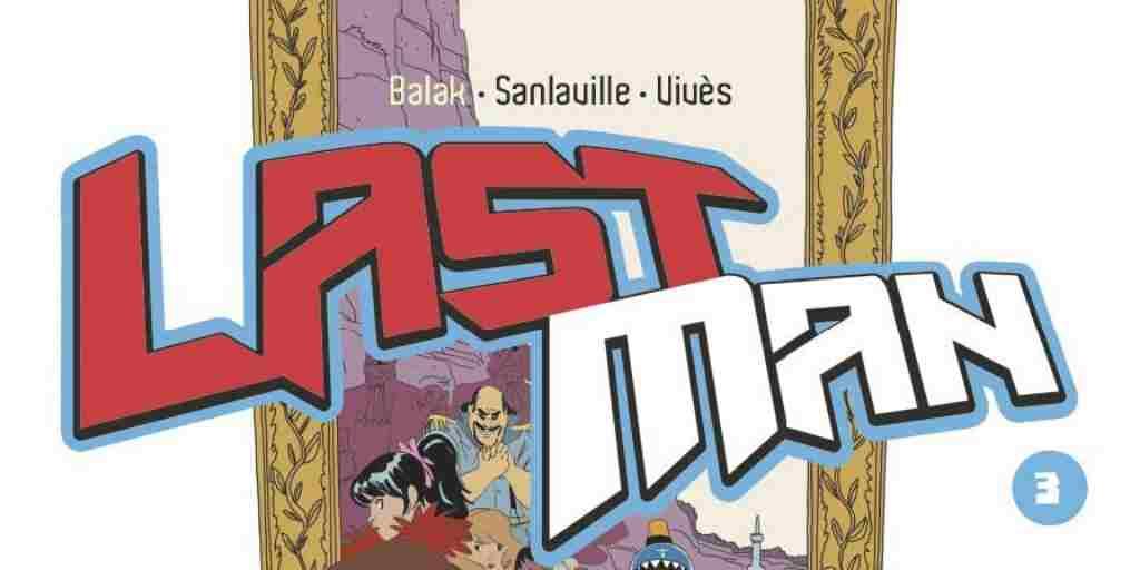 Lastman, tome 03 – Balak, Michaël Sanlaville et Bastien Vivès