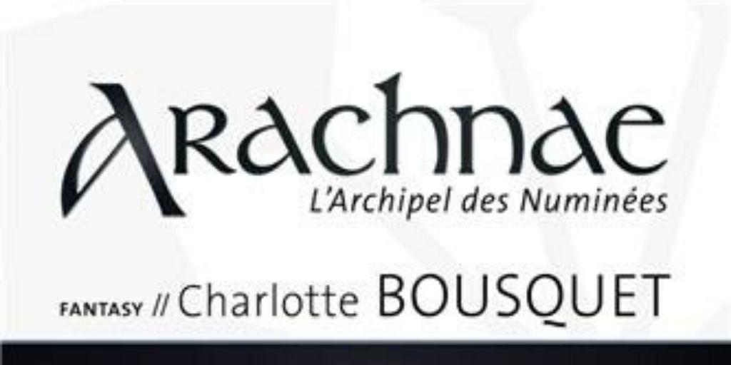 Archipel des Numinées (L'), tome 1 : Arachnae – Charlotte Bousquet