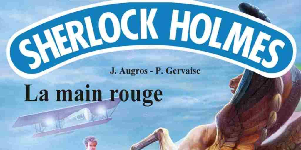 Sherlock Holmes, tome 3 : La Main Rouge – Joël Augros et Patrick Gervaise