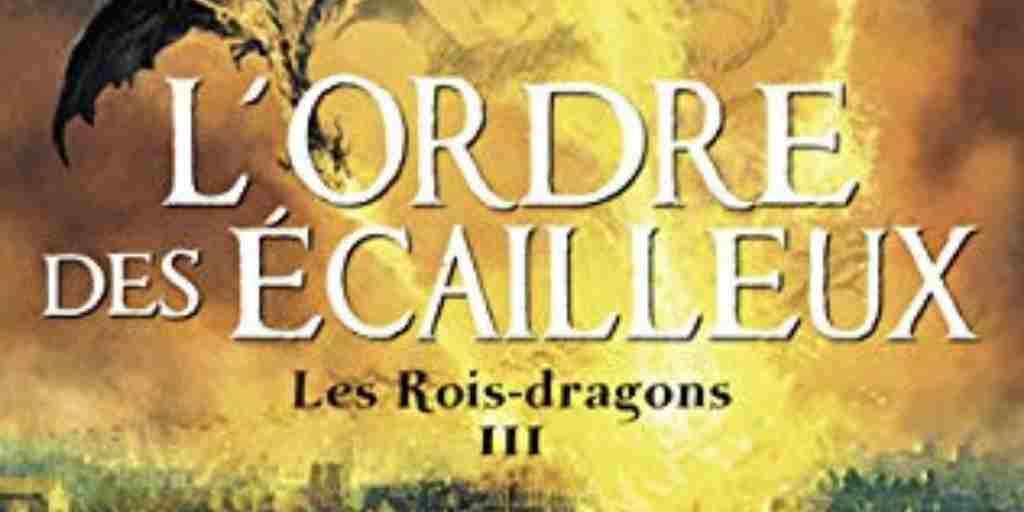 Rois-Dragons (Les), tome 3 : L'Ordre des écailleux – Stephen Deas
