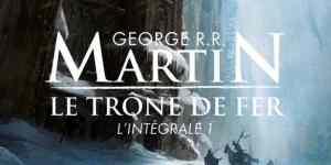 Trône de Fer (Le), tome 1 – G.R.R. Martin