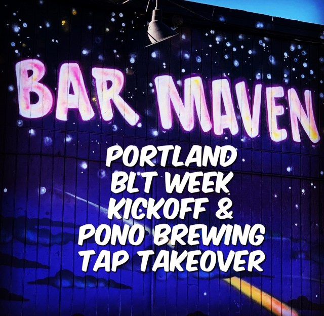 Portland BLT Week Kickoff and Pono Brewing Tap Takeover