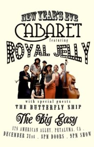 new years eve cabaret with royal jelly at Petaluma Big Easy