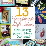 13 Handmade Gift Ideas - Includes some great ideas for men, too!
