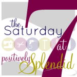 Saturday Seven Party {No. 34}