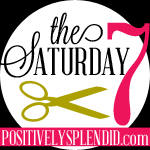 Saturday Seven Party {No. 52} + Mom Blog to Money Blog Workshop Giveaway ($199 Value!)