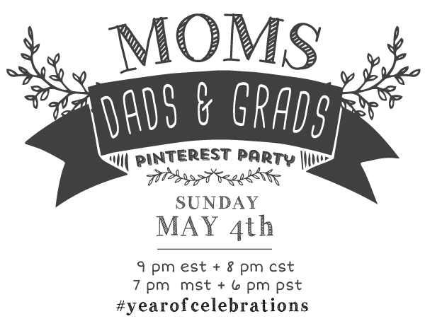 Year of Celebrations Pinterest Party - Sunday, May 4. Ideas for moms, dads and grads! #yearofcelebrations