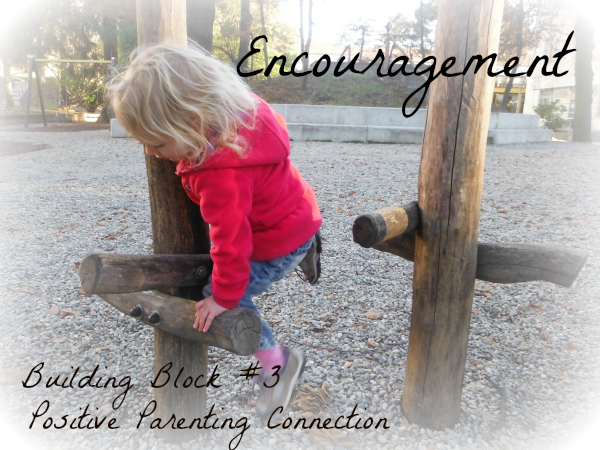 Encouragement: Building Block #3 for Positive Parenting