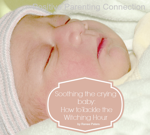 Soothing the crying baby: How to Tackle the Witching Hour