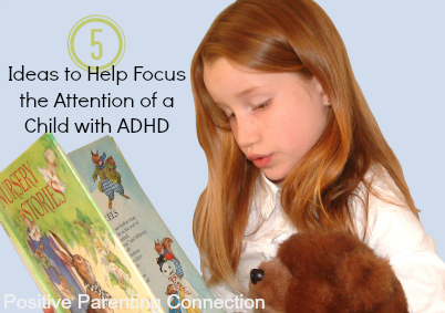 5 Ideas to Help Focus the Attention of a Child with ADHD