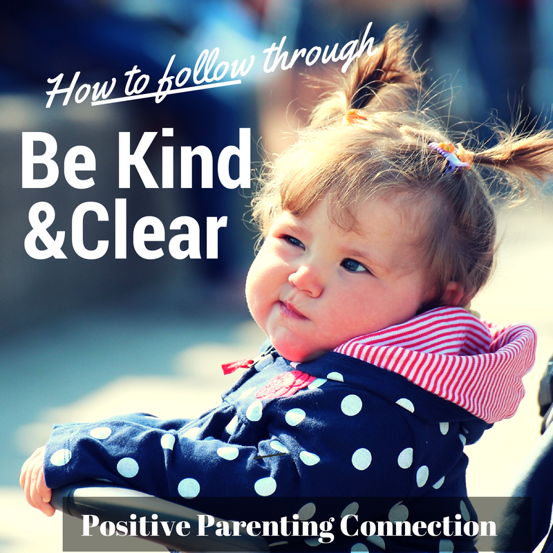Positive Parenting: How to Follow Through With Limits