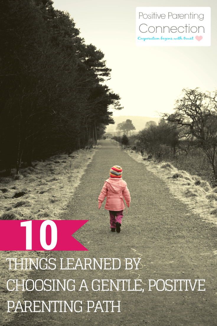 10 Things Learned from Choosing a Gentle, Positive Parenting Path