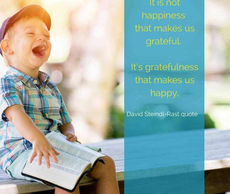 It is not happiness that makes us grateful. It's gratefulness that makes us happy