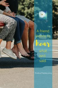 Take your communication up a notch. Be quiet. Let your friend speak.  Wait. Wait some more.  Sometimes what really needs to be communicated doesn't happen in the conversation, it begins in the silent pauses… #positivity #friendship #communication