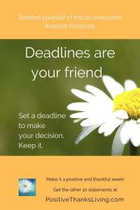 Deadlines are your friend - 7 of 10 things to remind yourself to overcome analysis paralysis