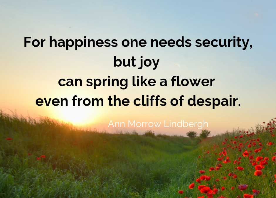 joy can spring from the cliffs like a flower