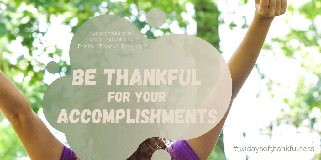 Be thankful for your accomplishemnts - 30 days of thankfulness