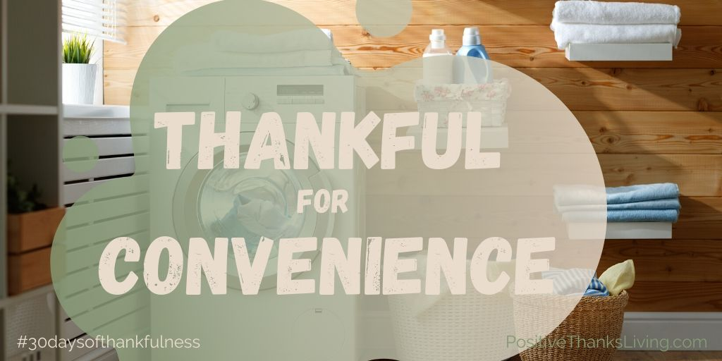 Thankful for Convenience