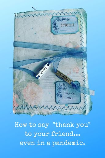 "Here are 5 ways to say ""thank you"" to your friend --- even during a pandemic you can do these!"