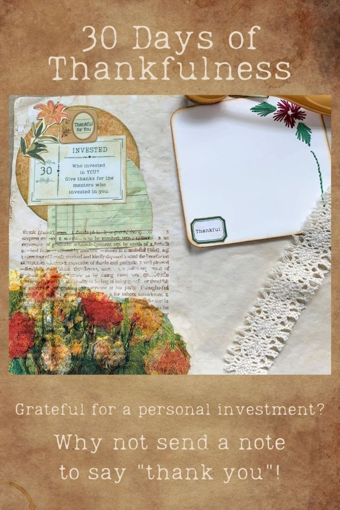 Who has made a personal investment in your life? There will be many people - but what about sending a note to one person. Just one.