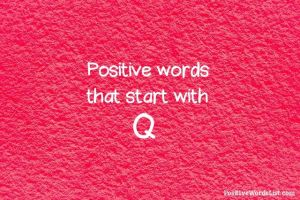 positive words that start with q