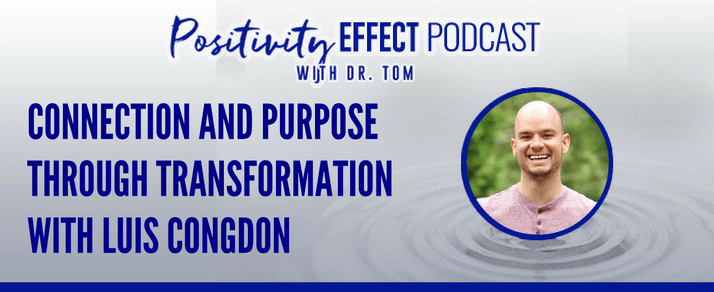 122: Purpose through transformation and connection – Luis Congdon