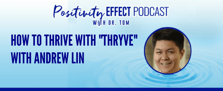 "131: How To Thrive With ""Thryve"" – Richard Lin"