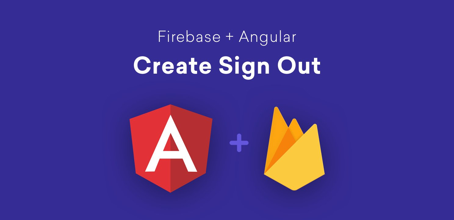 Sign Out Angular Firebase