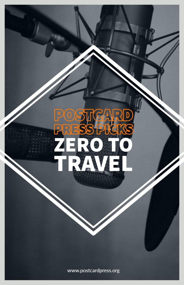 Postcard Press Picks: Zero to Travel. Read it now on our website! #wanderlust #digitalnomad #postcardpress