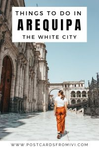 Things to do in Arequipa in one day - Peru's White City