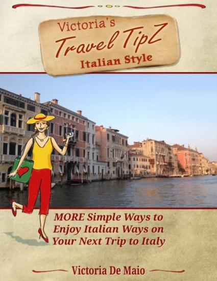 Victoria's Travel TIpZ Italian Style