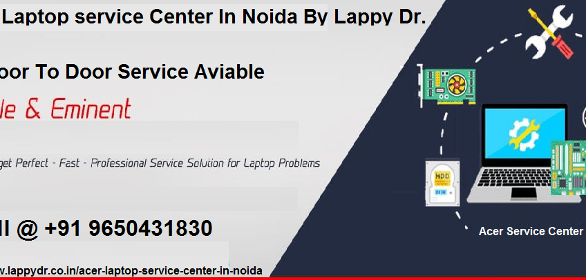 Best Acer Laptop Service Center In Noida By Lappy Dr. | free Classified | Free Advertising | free classified ads