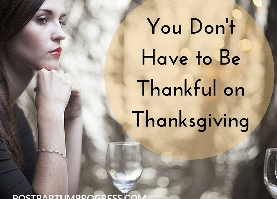 You Don't Have to Be Thankful on Thanksgiving