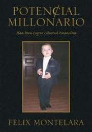 Comprelo Ya... Potencial Millonario By Felix A. Montelara