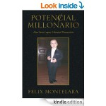 Book Amazon Podcast y Blog Potencial mIllonario Felix A. Montelara