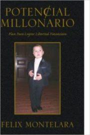 Compre Libro Potencial Millonario y aprenda las 11 Reglas de Oro que te llevaran a la libertad financiera
