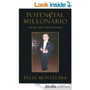 Autor: Felix A. Montelara Potencial Millonario libro/ Book Amazon