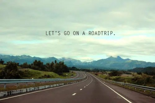 Road trip. Image from http://brilliancespeaks.tumblr.com/post/5498645961/lets-go-on-a-road-trip