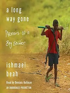 A Long Way Gone: Memoirs Of A Child Soldier. http://cathyknits.typepad.com/my_weblog/2008/06/book-16-a-long-way-gone.html