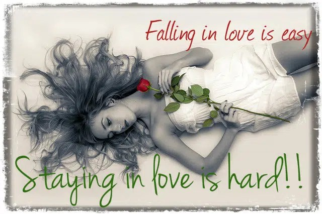 Falling in love is easy. Staying in love is hard. Image from http://expertshelpguide.com/2015/07/07/stop-making-excuses-for-your-man/
