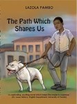 Book Review: The Path That Shapes Us By Lazola Pambo