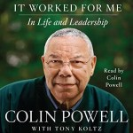 Colin Powell's 'It Worked For Me: In Life And Leadership' – 13 Powerful Lessons