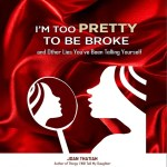 Book Review: I'm Too Pretty To Be Broke And Other Lies You Have Been Telling Yourself By Joan Thatiah