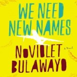 Book Review: We Need New Names By NoViolet Bulawayo