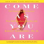 Book Review: Come As You Are By Emily Nagoski