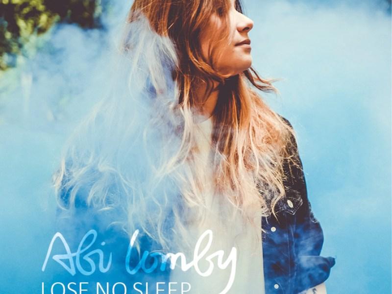Abi Lomby : « Lose No Sleep » le nouvel air frais de la pop made in USA !